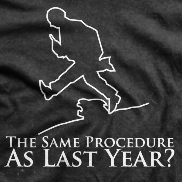 The Same Procedure As Every Year, James. – Sunshine ...