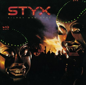 Styx - Kilroy Was Here album cover
