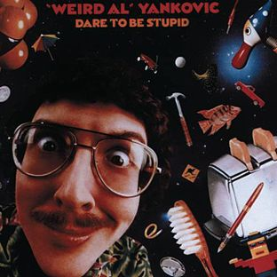 Weird Al Yankovic - Dare To Be Stupid album cover
